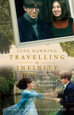 Image for TRAVELLING TO INFINITY THE TRUE STORY BEHIND THE THEORY OF EVERYTHING