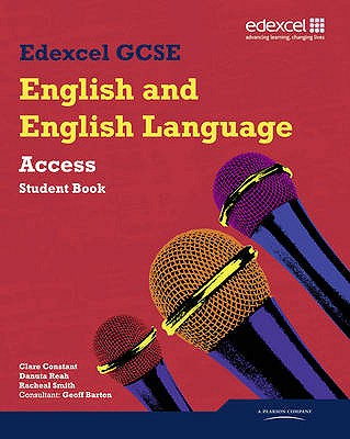 Edexcel GCSE English and English Language Access Student Book [Paperback], Clare Constant, Geoff Barton