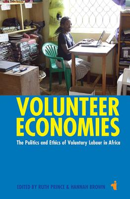 Volunteer Economies (African Issues (Paperback)), Ruth Prince