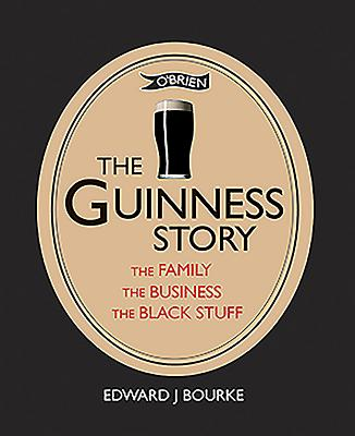 Image for The Guinness Story: The Family, the Business and the Black Stuff