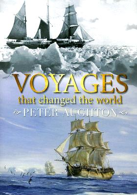 Voyages That Changed the World, Aughton, Peter