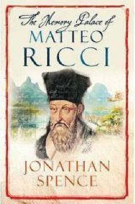 The Memory Palace of Matteo Ricci, Spence, Jonathan