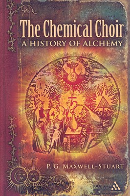 Image for The Chemical Choir - A History of Alchemy