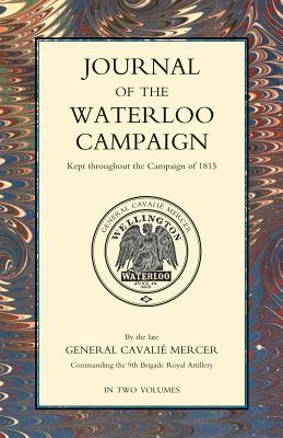 Image for Journal of the Waterloo Campaign Kept Throughout the Campaign  of 1815;  Two Volumes