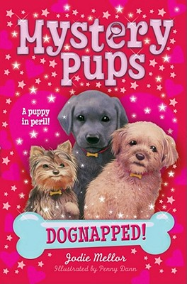 Dognapped  [Mystery Pups], Jodie Mellor