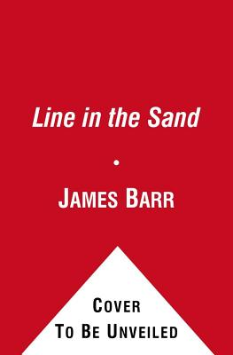 A Line In The Sand: Britain, France And The Strugg, Barr, James