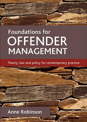 Image for Foundations for Offender Management: Theory, Law and Policy for Contemporary Practice