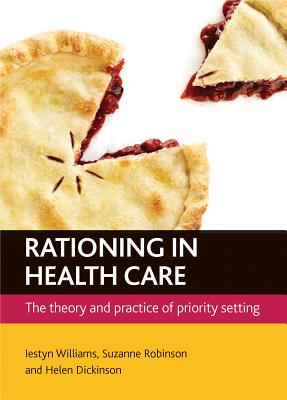 Image for Rationing In Health Care: The Theory and Practice of Priority Setting