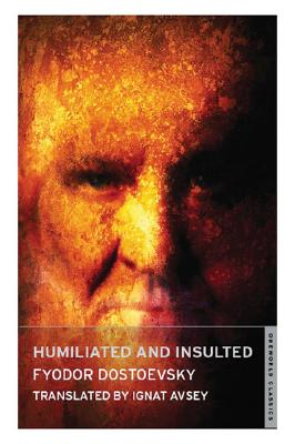 Humiliated and Insulted (Oneworld Classics), Fyodor Dostoevsky