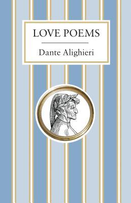 Love Poems (Alma Classics), Dante Alighieri