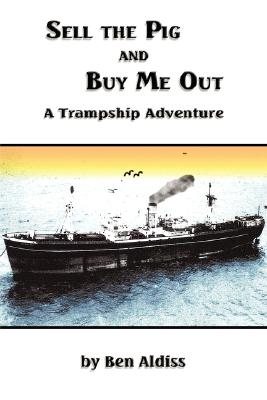 Image for Sell the Pig and Buy Me Out : A Trampship Adventure