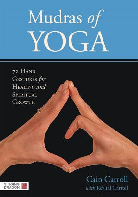 Image for Mudras of Yoga: 72 Hand Gestures for Healing and Spiritual Growth