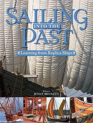 Image for Sailing Into the Past : Learning from Replica Ships