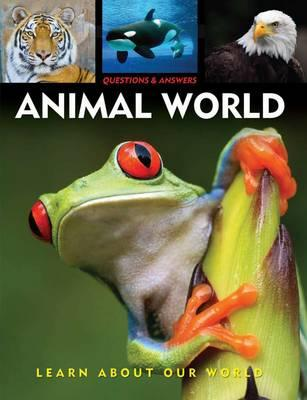 Image for Questions & Answers: Animal World: Learn About Our World