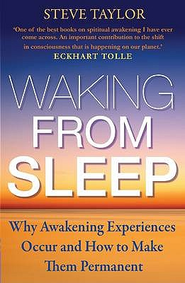 Image for Waking from Sleep: Why Awakening Experiences Occur and How to Make them Permanen
