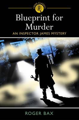 Blueprint for Murder. Roger Bax, Bax, Roger