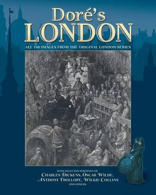 Image for Dore's London: All 180 Images from the Original London Series with Selected Writings.. by Gustave Dor