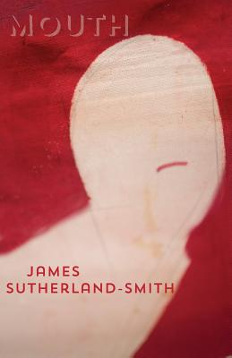 Mouth, Sutherland-Smith, James