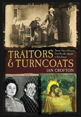 Image for Traitors and Turncoats : Twenty Tales of Treason from Judas Iscariot to Burgess, Philby and Maclean