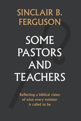 Image for Some Pastors and Teachers