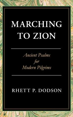 Image for Marching To Zion: Ancient Psalms for Modern Pilgrims
