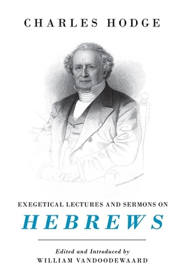 Image for Exegetical Lectures and Sermons on Hebrews