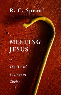 Image for Meeting Jesus: The 'I Am' Sayings of Christ