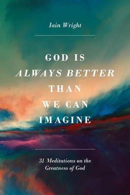 Image for God Is Always Better Than We Can Imagine