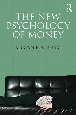 The New Psychology of Money, Furnham, Adrian