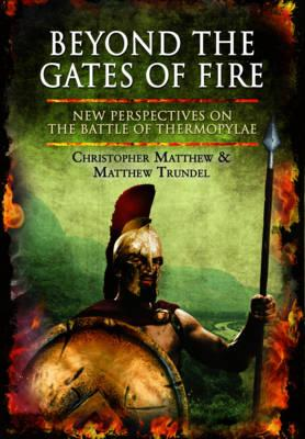 Image for Beyond the Gates of Fire: New Perspectives on the Battle of Thermopylae