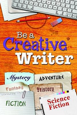 Image for Be a Creative Writer