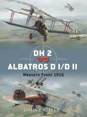 DH 2 vs Albatros D I/D II: Western Front 1916 (Duel), James Miller