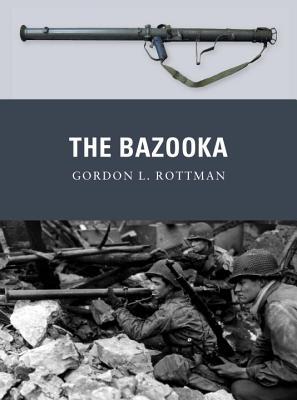 The Bazooka (Weapon), Rottman, Gordon L.