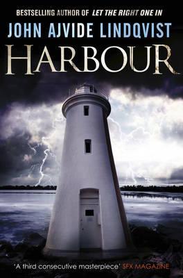 Harbour. John Ajvide Lindqvist, Ajvide Lindqvist, John