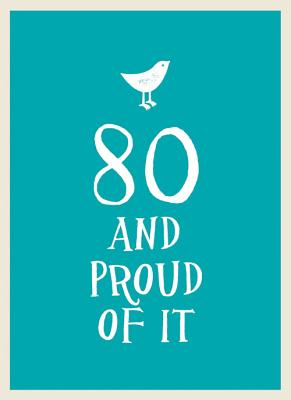 Image for 80 and Proud of It