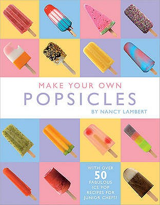 Image for Make Your Own Ice Lollies