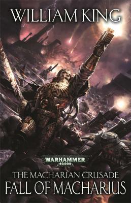 """Image for """"Fall of Macharius (The Macharian Crusade #3) (Warhammer 40,000)"""""""