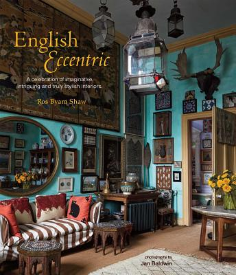 Image for English Eccentric: A celebration of imaginative, intriguing and truly stylish interiors