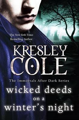 Wicked Deeds on a Winter's Night #4 Immortals After Dark [used  book], Kresley Cole