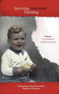 Surviving Narcissistic Parenting, Broughton, Stephen