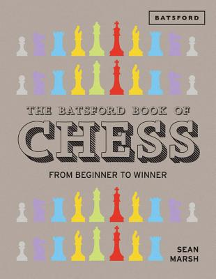 Image for The Batsford Book of Chess: From Beginner to Winner