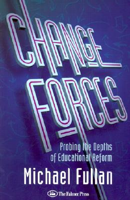 Image for Change Forces: Probing the Depths of Educational Reform (History of Civilization)