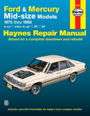 Ford and Mercury Mid-Size Models: Owner's Workshop Manual 1975-1986, Muir, Chaun;Haynes, John Harold