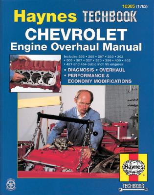 The Haynes Chevrolet Engine Overhaul Manual: The Haynes Automotive Repair Manual for Overhauling Chevrolet V8 Engines 10305 (1762), Maddox, Robert; Haynes, John H.