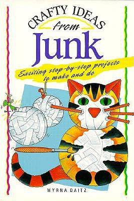 Image for CRAFTY IDEAS FROM JUNK