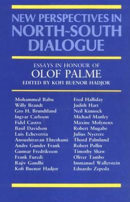 Image for New Perspectives in North-South Dialogue: Essays in Honour of Olof Palme