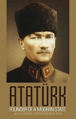 Ataturk: Founder of a Modern State