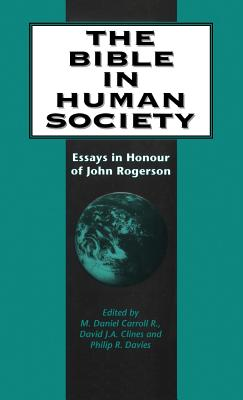 Image for The Bible in Human Society: Essays in Honour of John Rogerson (JSOT Supplement)