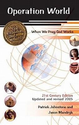 Operation World: When We Pray God Works, Patrick Johnstone, Jason Mandryk, Robyn Johnstone