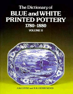 Image for Dictionary of Blue and White Printed Pottery, 1780-1880 (Vol. II)